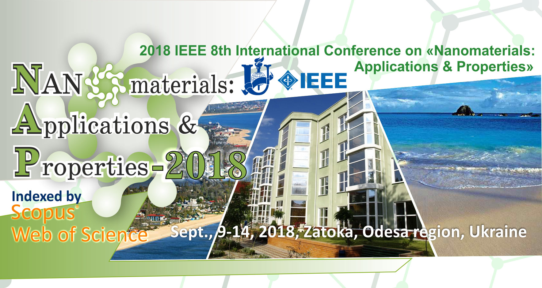 "2018 IEEE International Conference on ""Nanomaterials Applications & Properties"""